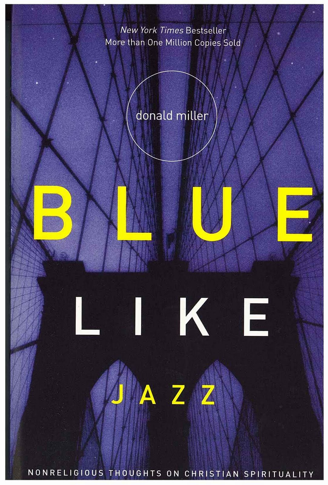 Donald Miller's  Blue Like Jazz .