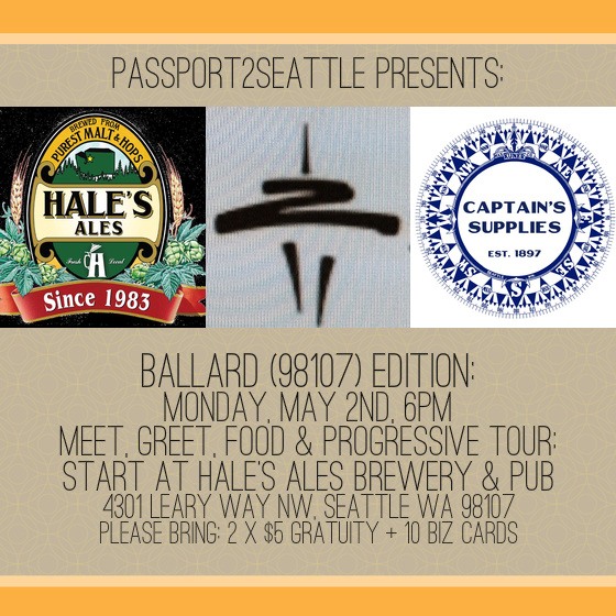 AHOY CGS! We have another great Passport adventure in store for you--our voyage takes us to Ballard this time!    We will gather at 6:00pm at Hale's Ale's Brewery & Pub to socialize and sample before we proceed on a tour of their brewing facilities.    We will then walk (or drive) to Captain's Supply at 1120 NW Ballard Way, Seattle WA 98107 where we will have more refreshments and hear from a variety of unique individuals who will speak on a variety of topics and share their experiences. They include (subject to change): --Jim Wheat. Co-Owner Captains Supply.: 6 Metre Sailor, Floatplane pilot, Mountaineer, Explorer, World Traveller. --Julie Myers; ASID,IIDA, IDEC . Master Birder and trip leader for the Audubon Society. Interior designer, design research and space planning, and sustainable design. Julie is lead concept designer for a variety of complex interior projects, and designer for the new Captains retail location. --Diana Hennick. Travel product Expert, Museum specialist, Volunteer Deckhand on schooner Zodiak, Chart, Map, and Travel publication expert. --Jeff Mobley. Optics Specialist. Specializes in Telescopes, Binoculars, Astro Photography, and Digital Navigation. --Wendy Hinman. Adventurer, Sailor, Author. Sailed over 34,000 miles over 7 years on a 31 foot boat.    Progressive tour stops subject to change. Please bring 2 x $5 gratuity + 10 business cards which will be collected at the beginning of the tour at check-in. Please wear comfortable shoes!    We hope to see you in Ballard!