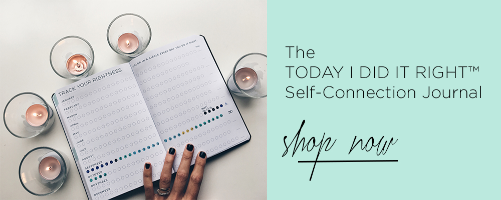The TODAY I DID IT RIGHT Self-Connection Journal