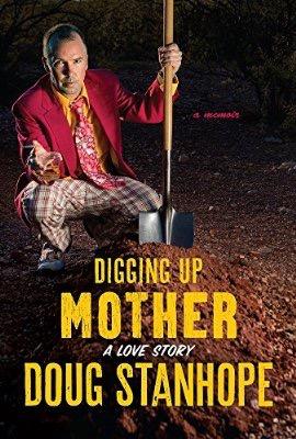 "Pre Order Doug's book  ""Digging Up Mother: A Memoir""  on Amazon"