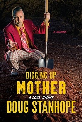 """Pre Order Doug's book """"Diggin Up Mother: A Love Story"""" on  Amazon  and  Barnes & Noble"""