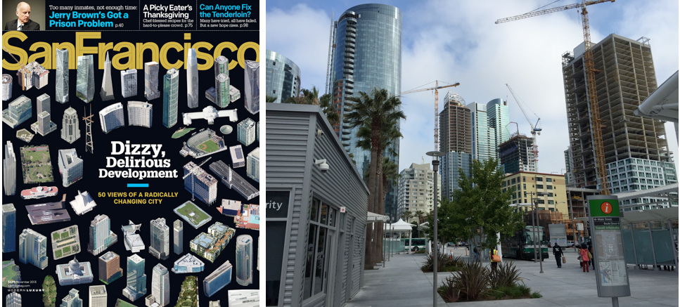 Building Boom. November 2013 San Francisco Magazine described dozens of new high rise projects (left). Recent view from the temporary Transbay Terminal (right).