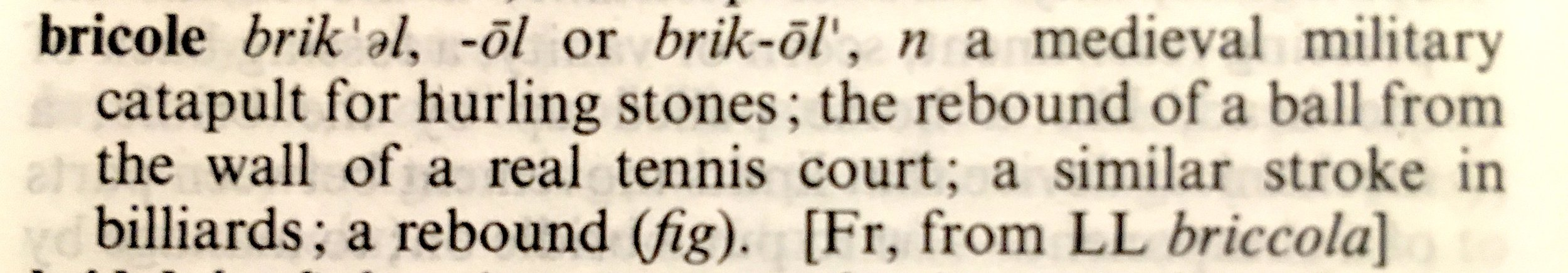 word of the day: bricole