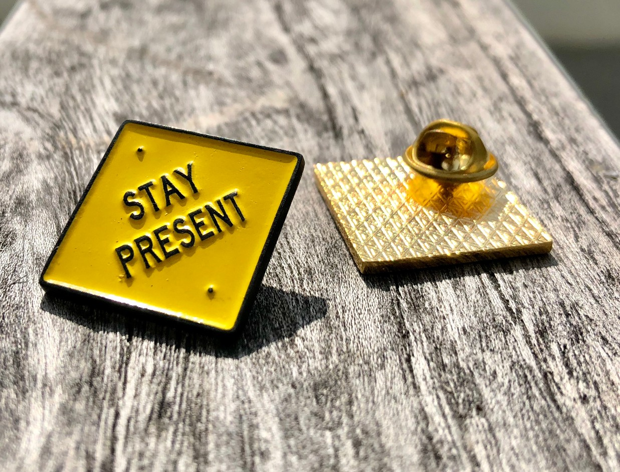 Enamel pins. merch.  stay present. love yourself. 5_LOW RES.jpg