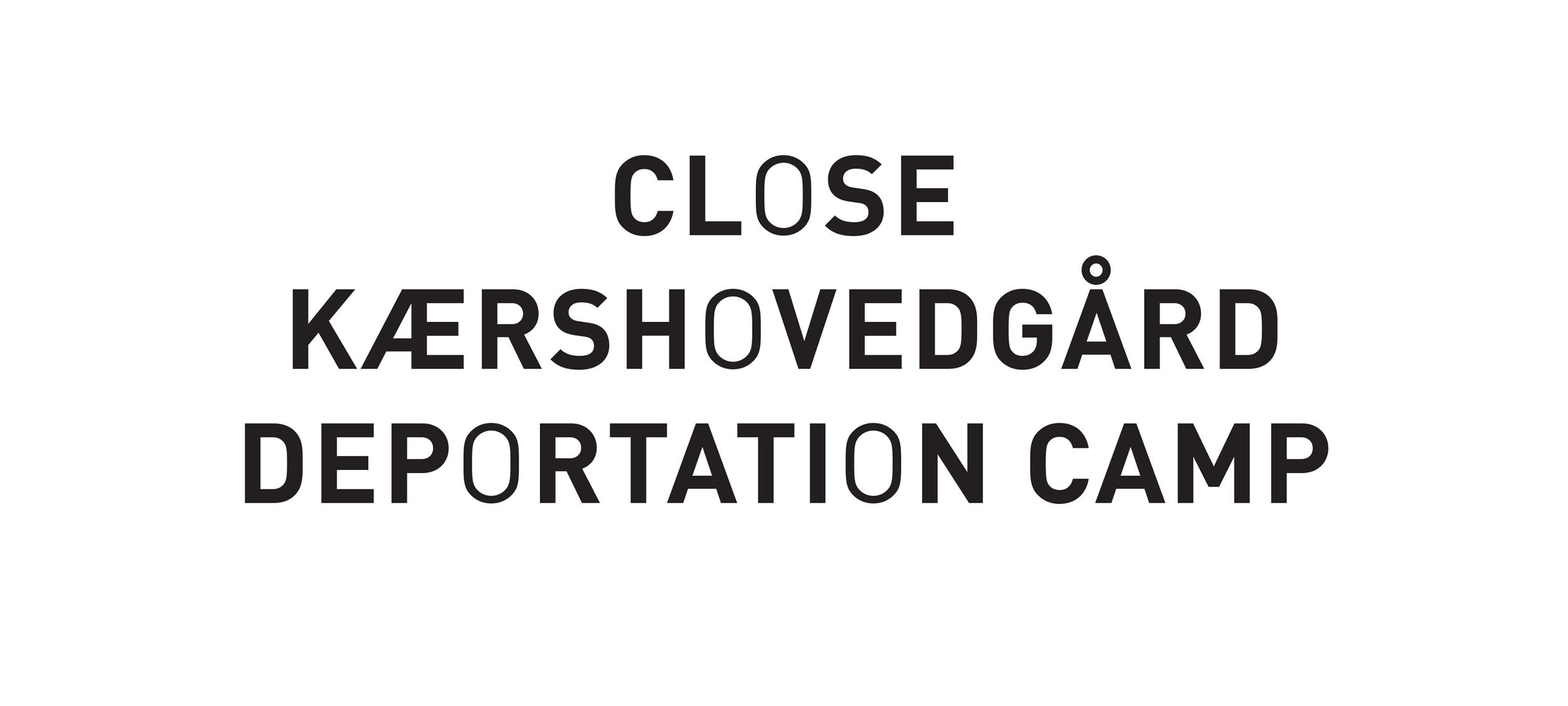 Join the  demonstration  to close Kærshovedgård deportation camp on Friday!
