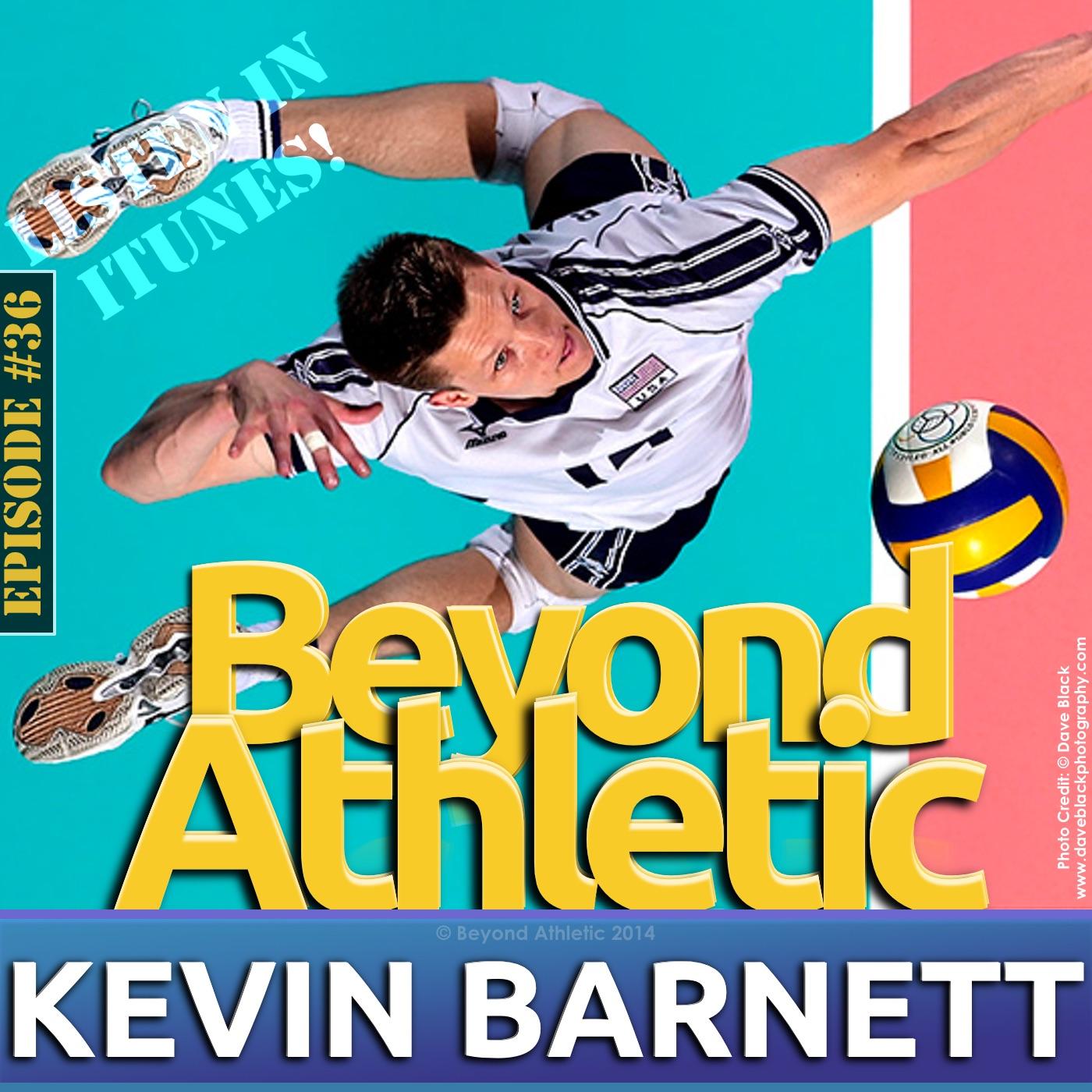 KEVIN BARNETT | 2X OLYMPIAN & BROADCASTER | BEYONDATHLETIC.COM