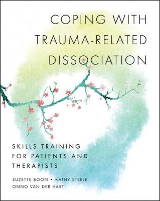 coping_with_trauma-related_dissociation_skills_training_for_patients_and_therapists_by_suzette_boon_kathy_steele_onno_van_der_hart_0393706788.jpg