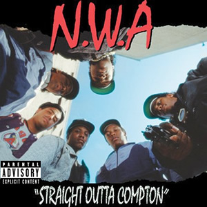 """Cover Art: """"Straight Outta Compton"""" by N.W.A. (Ruthless/Priority/EMI, 1988)"""