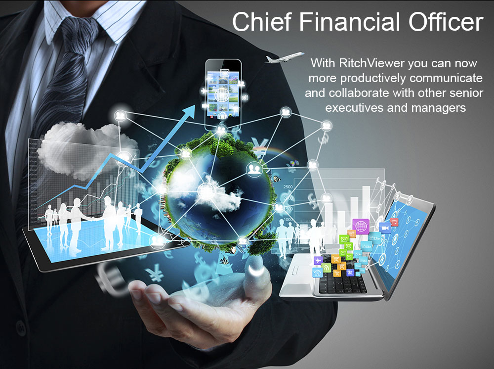 As a CFO, with RitchViewer you can now communicate and collaborate with other senior executives & senior management in a more productive way.