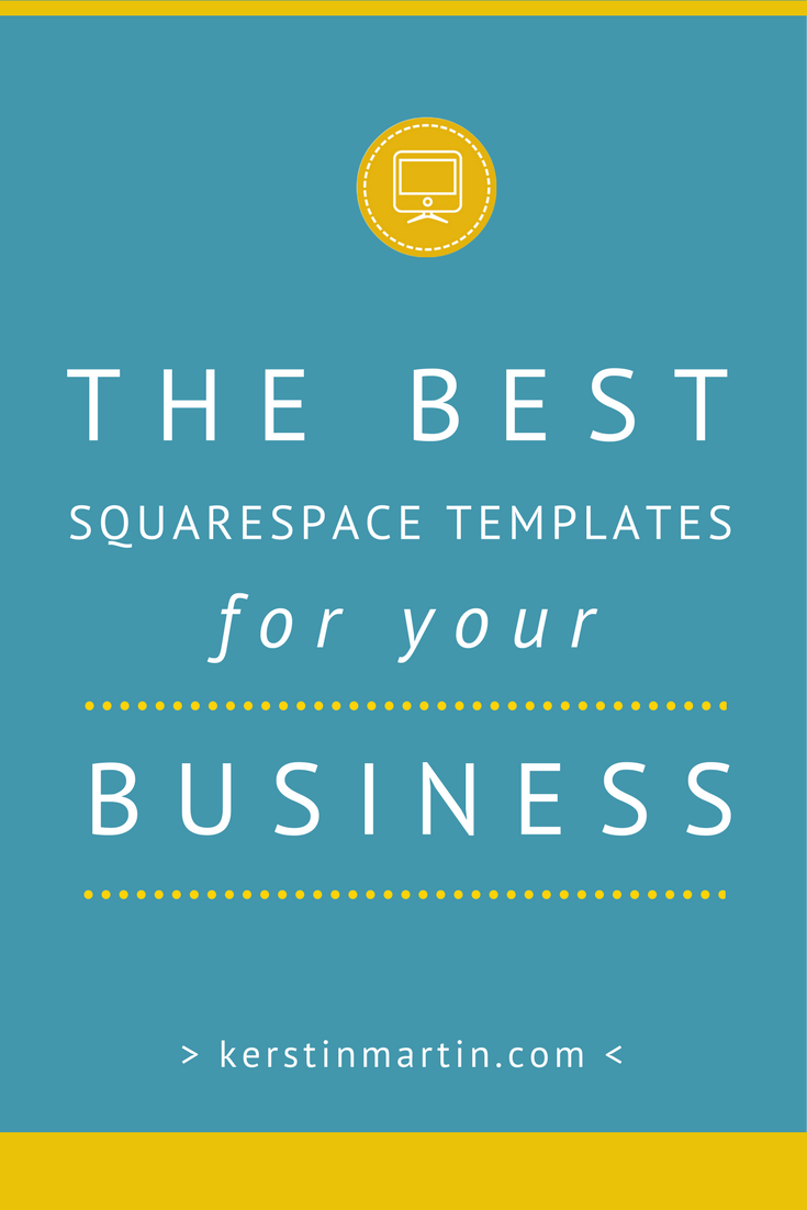 The Best Squarespace Templates for Your Business | kerstin martin.com