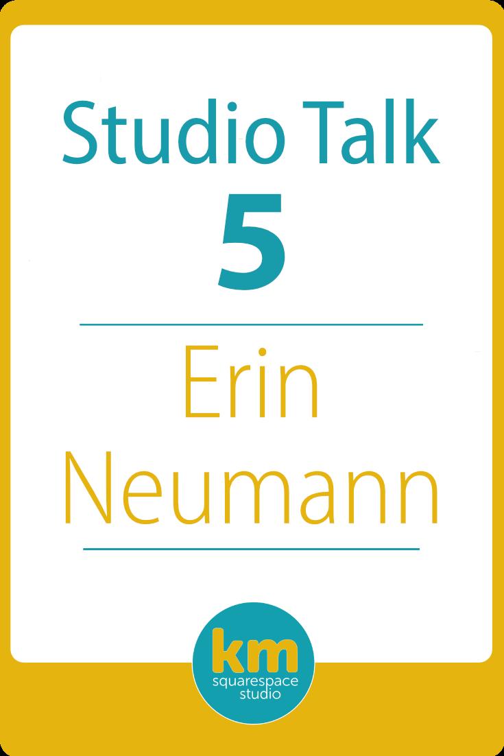 Studio Talk 5・Erin Neumann・From West Point Graduate to Squarespace Web Designer