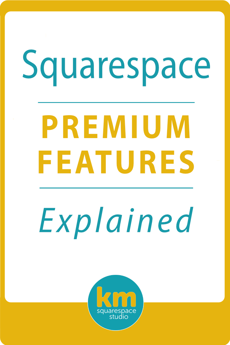 Squarespace Premium Features Explained | Kerstin Martin Squarespace Studio