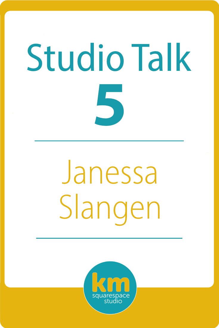 Studio Talk 5 Interview with Janessa Slangen・Kerstin Martin Squarespace Studio