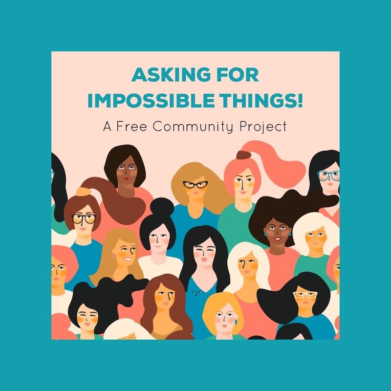 Asking For Impossible Things - Free Community Project - Kerstin Martin Squarespace Studio