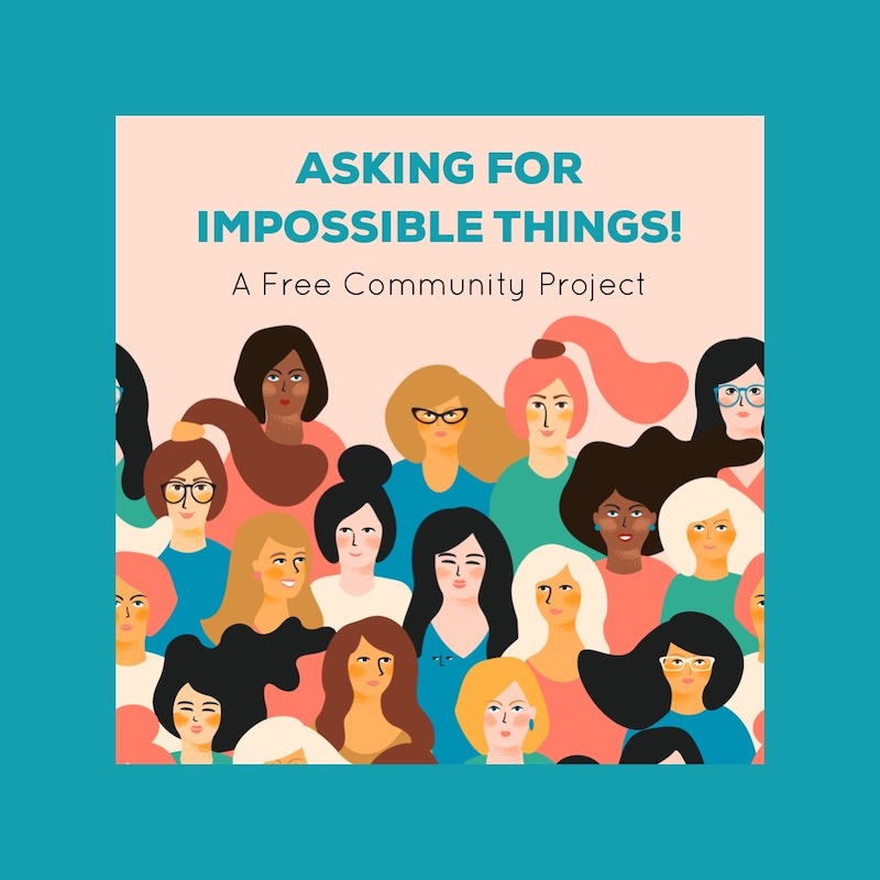 Asking for Impossible Things・Free Community Project・Kerstin Martin Squarespace Studio