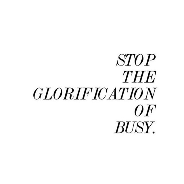 Stop the glorification of busy via @thepwplanner!