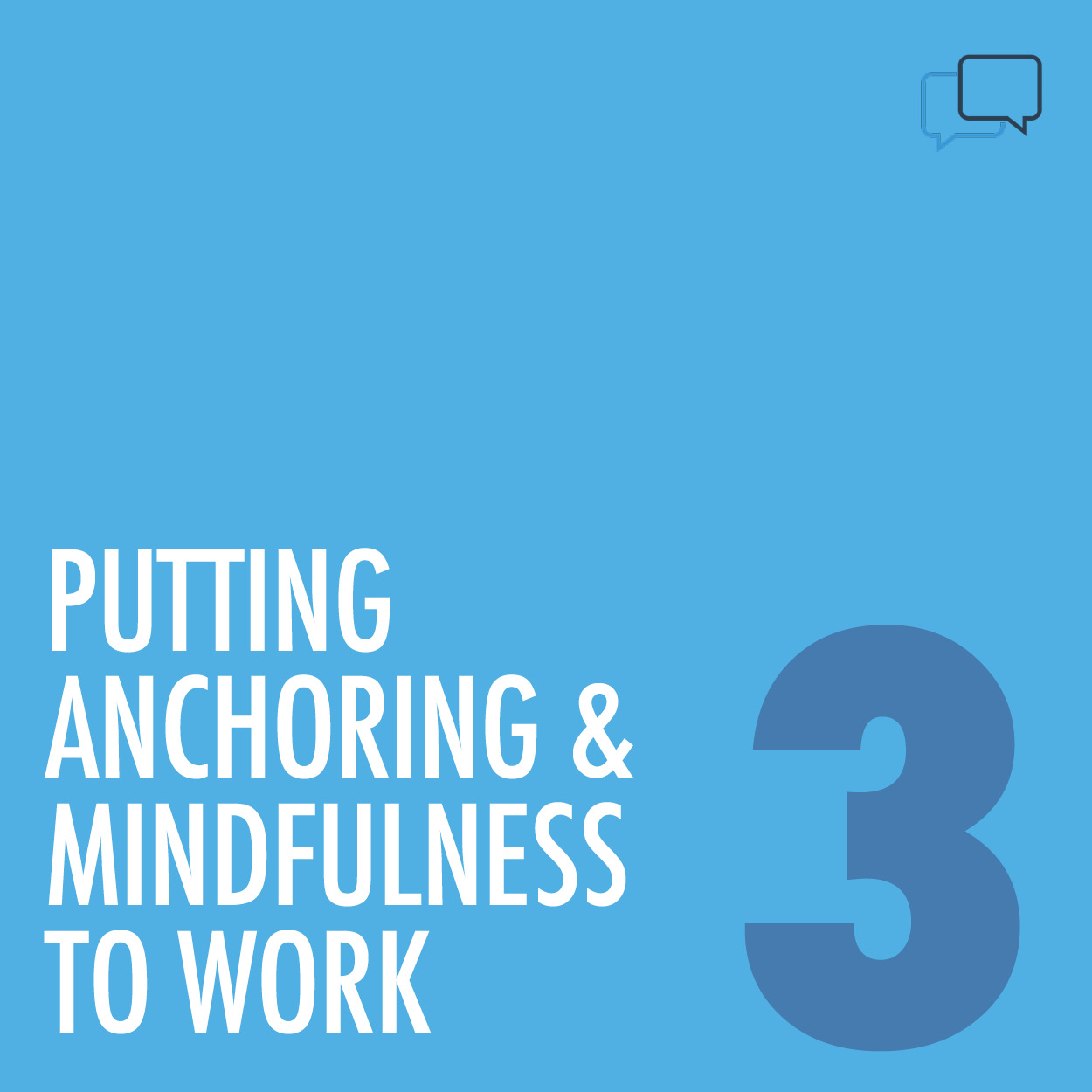 Putting anchoring and mindfulness to work