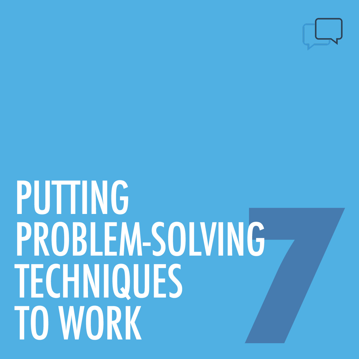 Putting problem-solving techniques to work