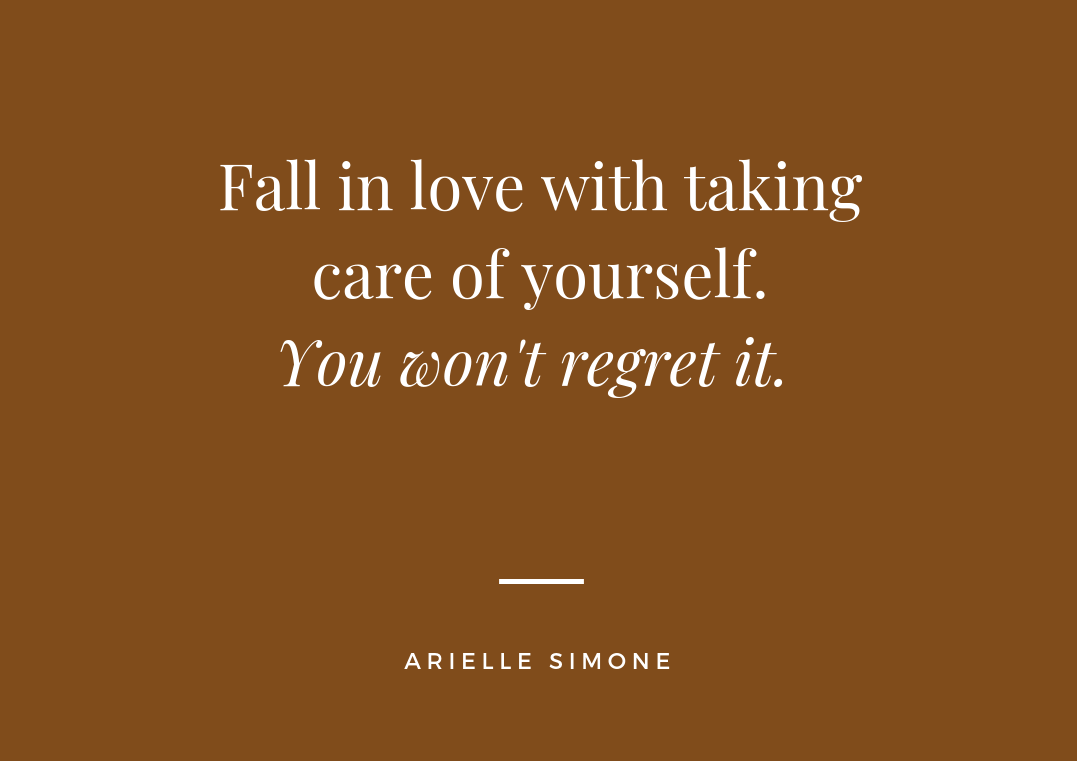 Fall in love with taking care of yourself.You won't regret it..png