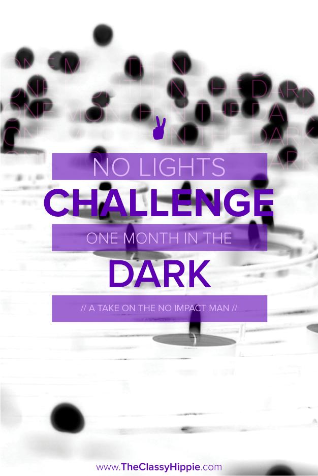 No Lights Challenge -- One Month In The Dark -- The Classy Hippie