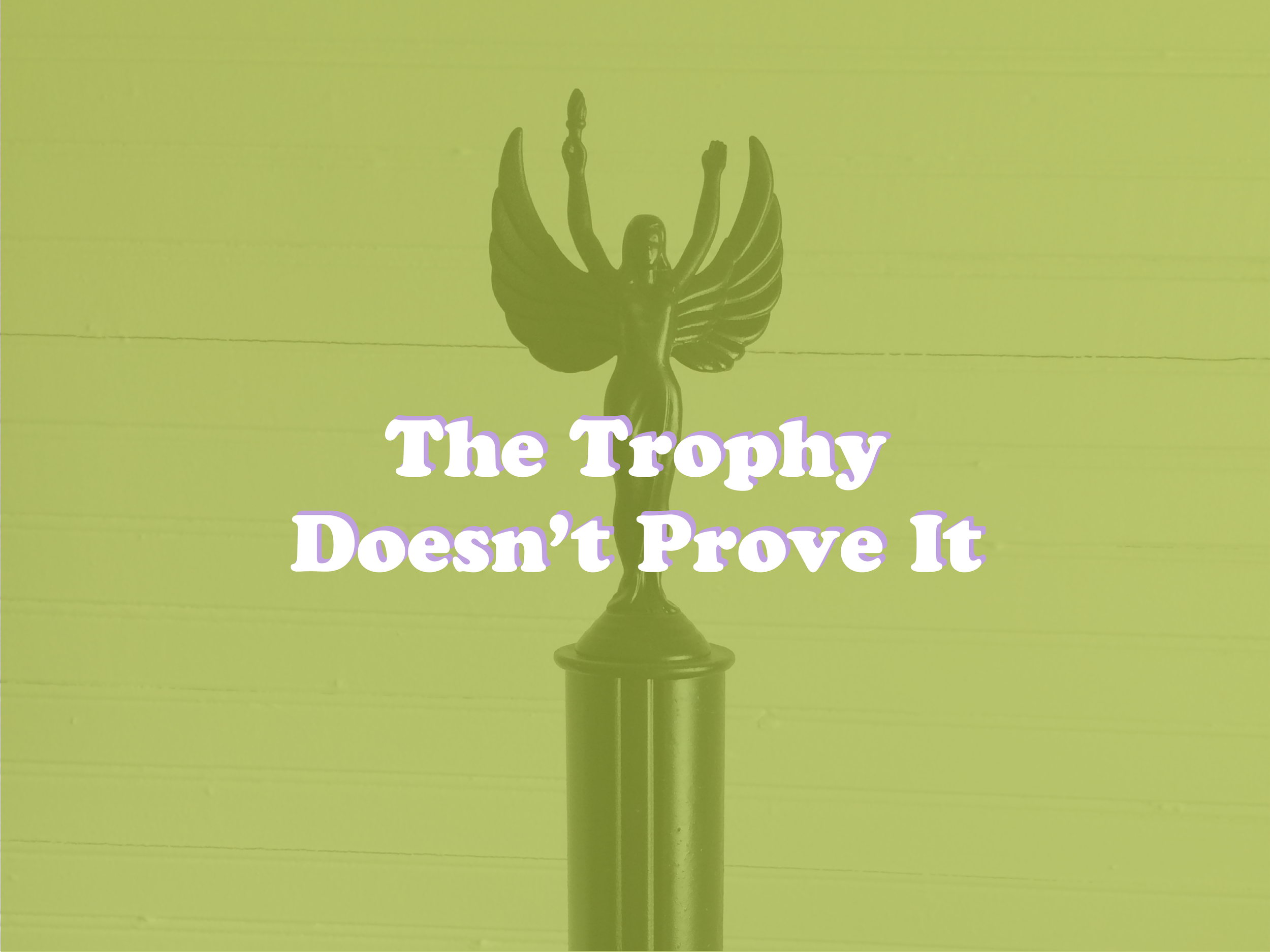 Have you ever felt like recognition is proof that you're successful and doing a good job? What about when the trophies don't come? Check out this story on how to start shifting your mindset around your confidence, success, wins and losses.