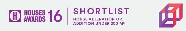 Houses Awards 2016 |  SHORTLIST  | House Alterations < 200sqm