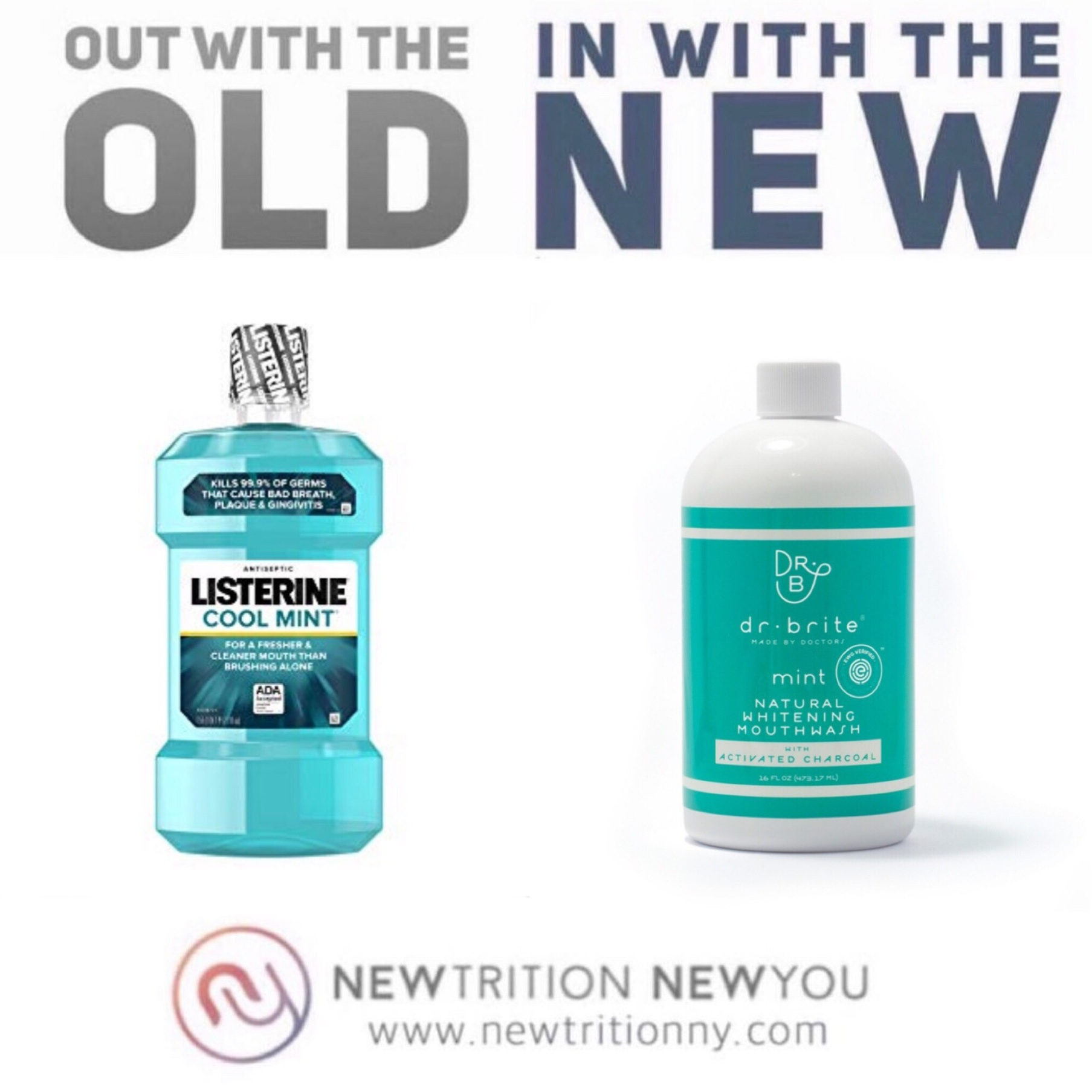 IN WITH THE NEW: Mouth Wash