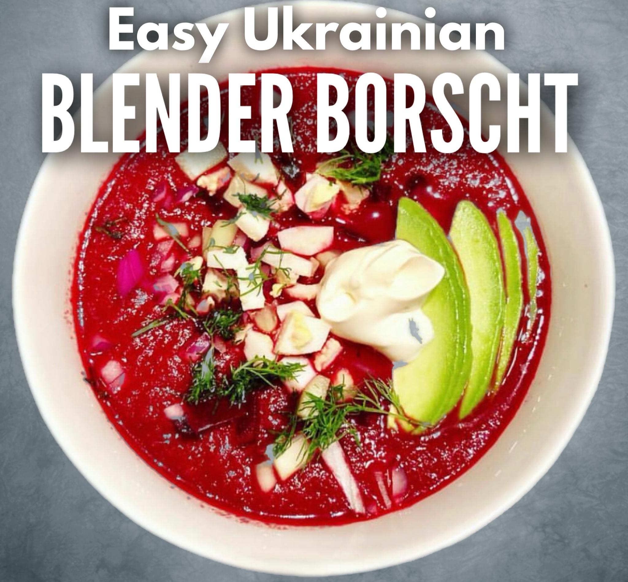 Easy Ukranian Blender Borscht