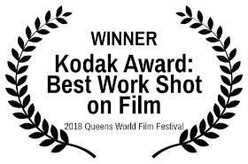 WINNER - Kodak Award Best Work Shot on Film - 2018 Queens World Film Festival.jpg