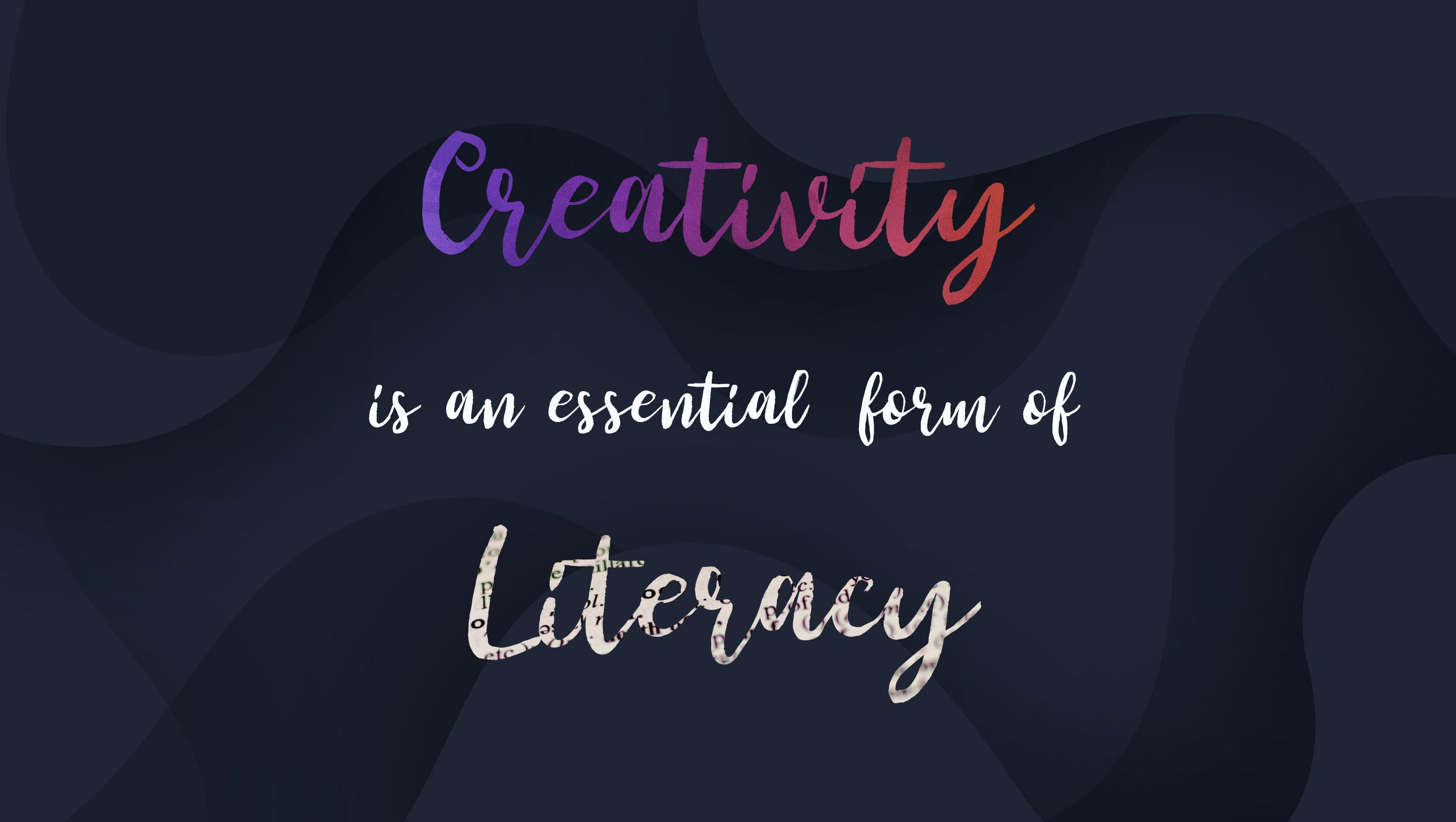 Quote | Creativity is an Essential Form of Literacy | Alejandro Franceschi