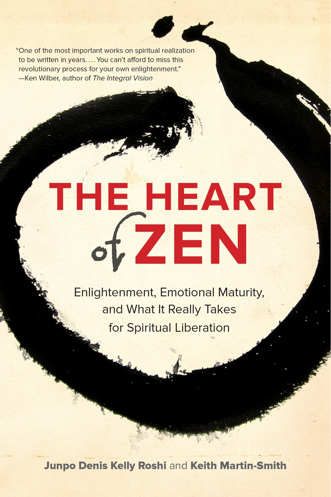 """The Heart of Zen,  by Keith Martin Smith and Junpo Denis Kelly Roshi   """"This is one of the most important works on spiritual realization to be written in years. There's really nothing like this out there…you really can't afford to miss this revolutionary process for your own awakening and enlightenment. My absolutely highest recommendation""""      Ken Wilber ,   author of The Integral Vision"""