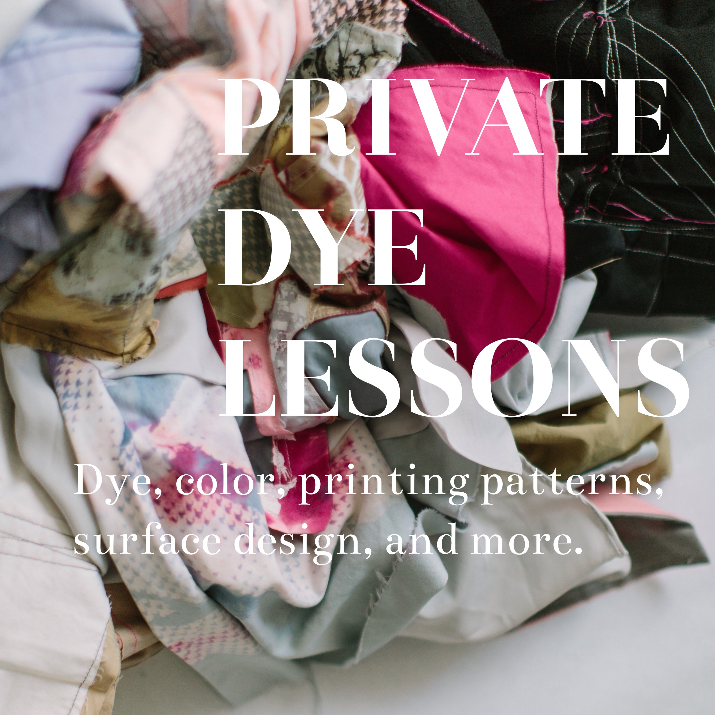 PRIVATE DYE LESSONS