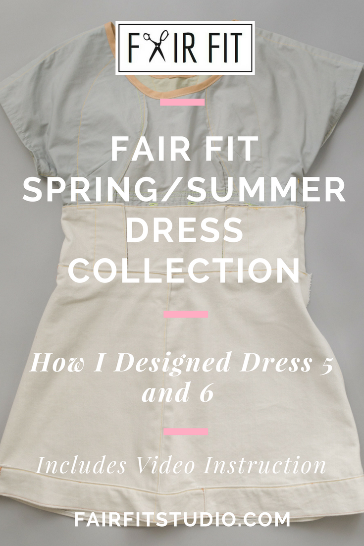 Fair Fit Spring/Summer Dress Collection - How I Designed Dress 5 and 6