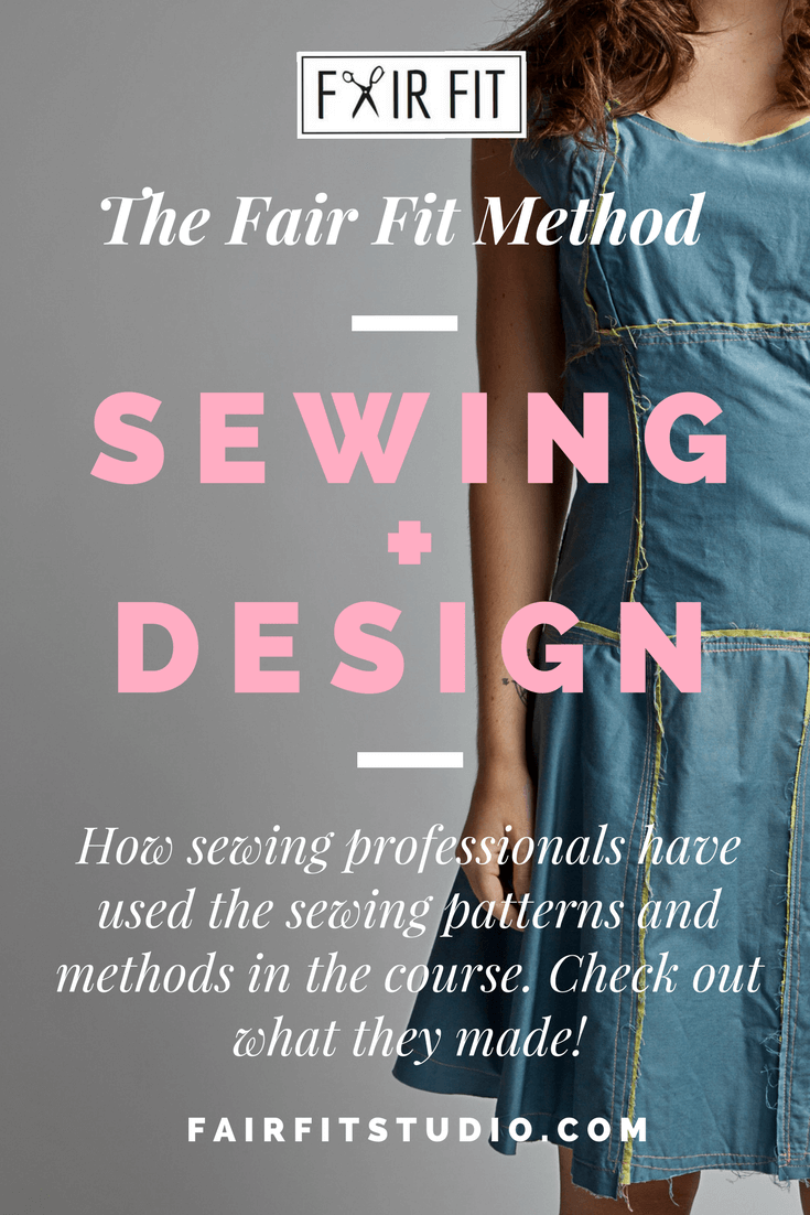 The Fair Fit Method Sewing + Design - How sewing professionals have used the sewing patterns and methods in the course.