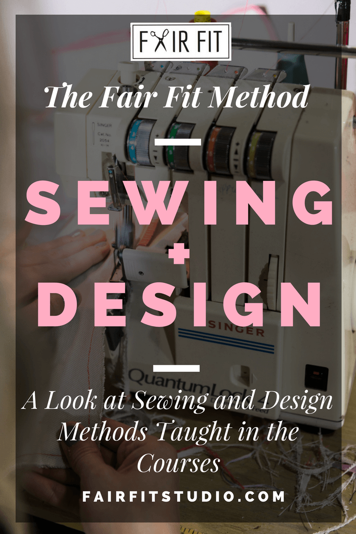 SEWING + DESIGN (24) (1).pngThe Fair Fit Method Sewing + Design - A Look at Sewing and Design Methods Taught in the Courses