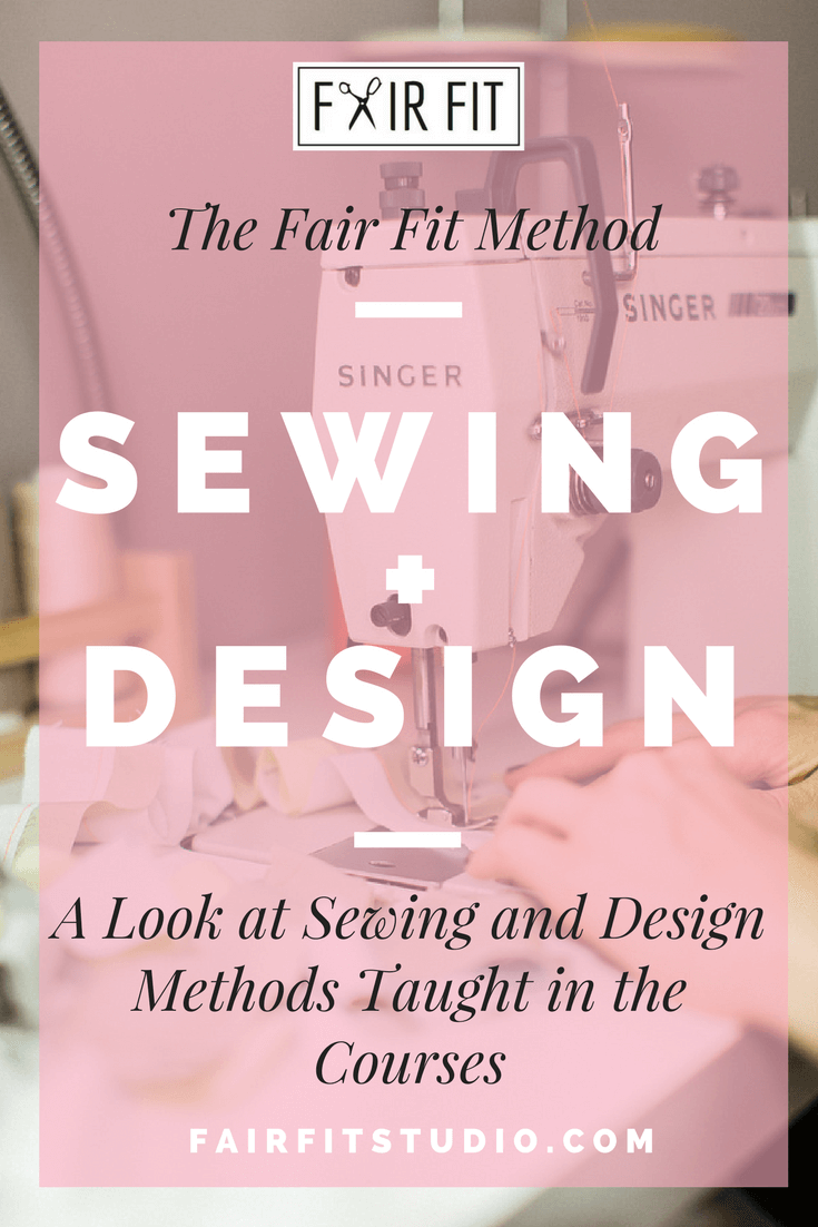 The Fair Fit Method Sewing + Design - A Look at Sewing and Design Methods Taught in the Courses