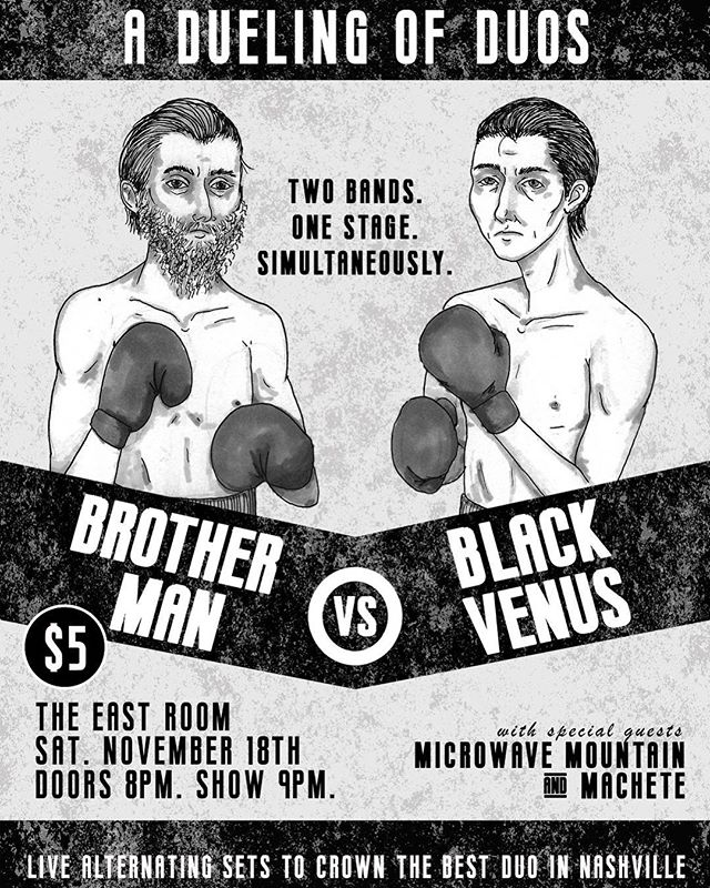 Stoked to have worked with @brotherman615 and @blackvenusmusic on this poster for their show this upcoming Saturday at The East Room! Two bands, one stage; it's a battle of the bands to crown the best duo in Nashville. Who will come out victorious?! We'll just have to wait and see......💥🥊