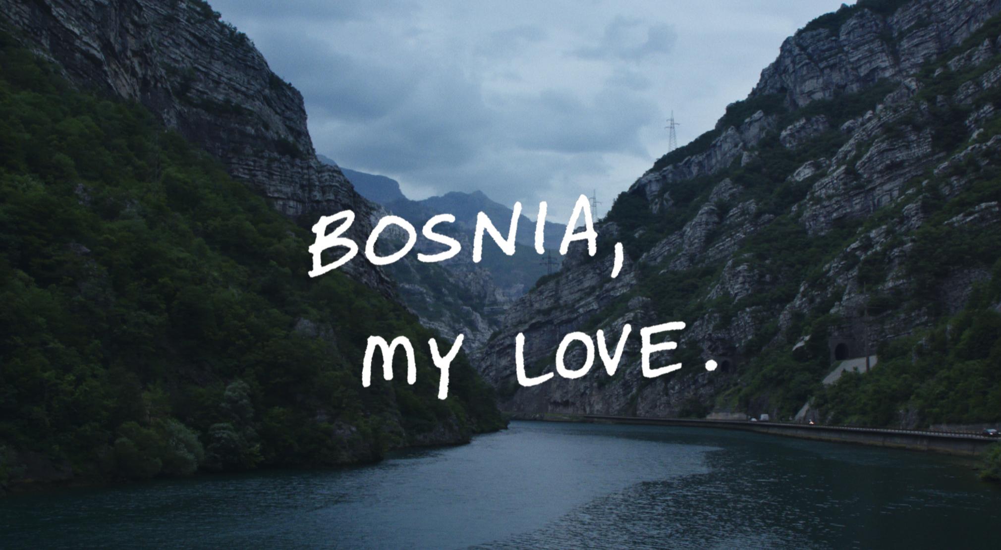 BOSNIA, MY LOVE (DOC SHORT)