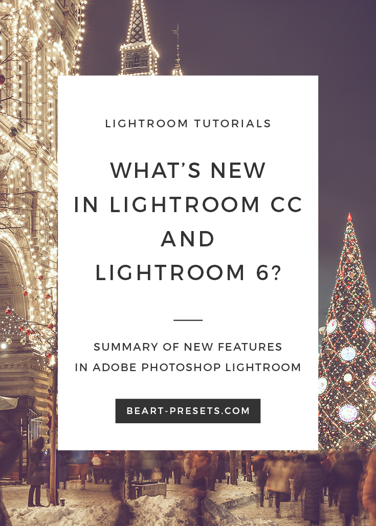 WHAT'S NEW IN LIGHTROOM CC AND LIGHTROOM6?