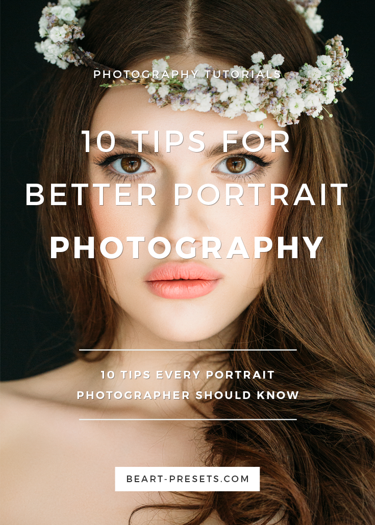 10 Tips Every Portrait Photographer Should Know from @BeArtpresets