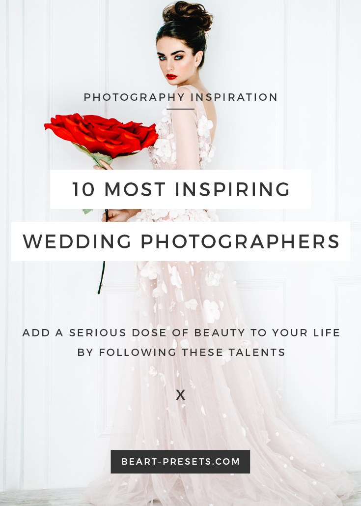10 Most Inspiring Wedding Photographers from @BeArtPresets