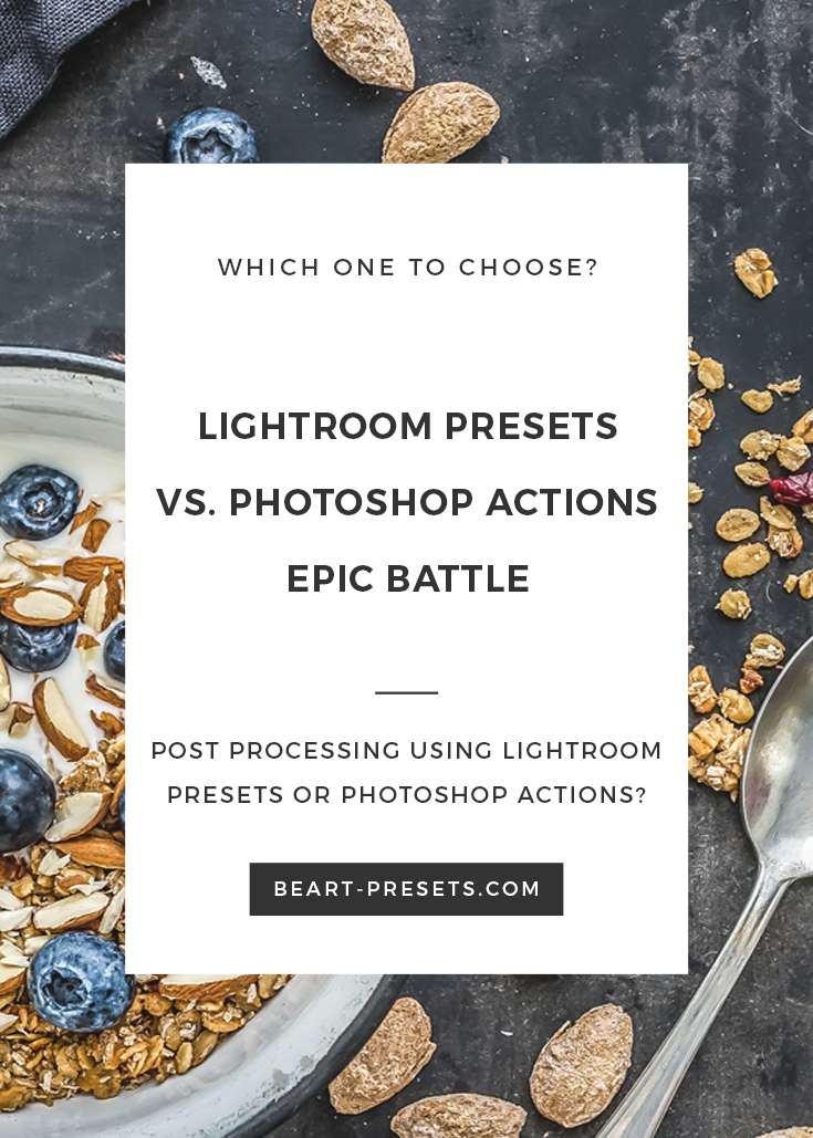Lightroom presets vs. Photoshop actions: epic battle from @BeArtPresets