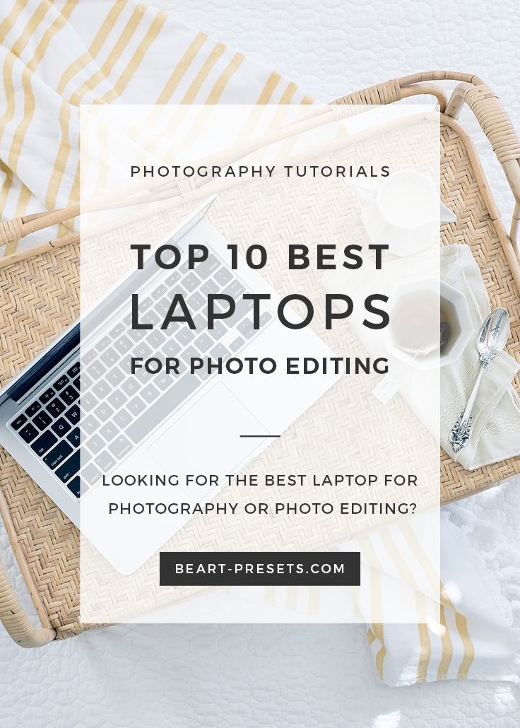 Top 10 Best Laptops for Photography and Photo Editing from @BeArtPresets
