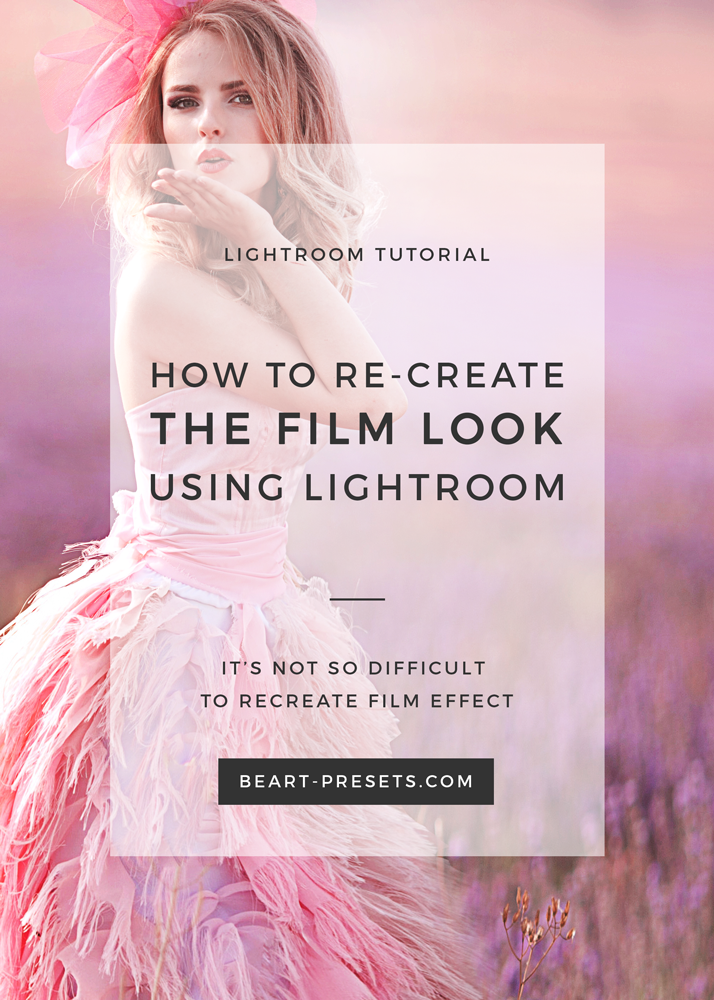 HOW TO RE-CREATE THE FILM LOOK USING LIGHTROOM