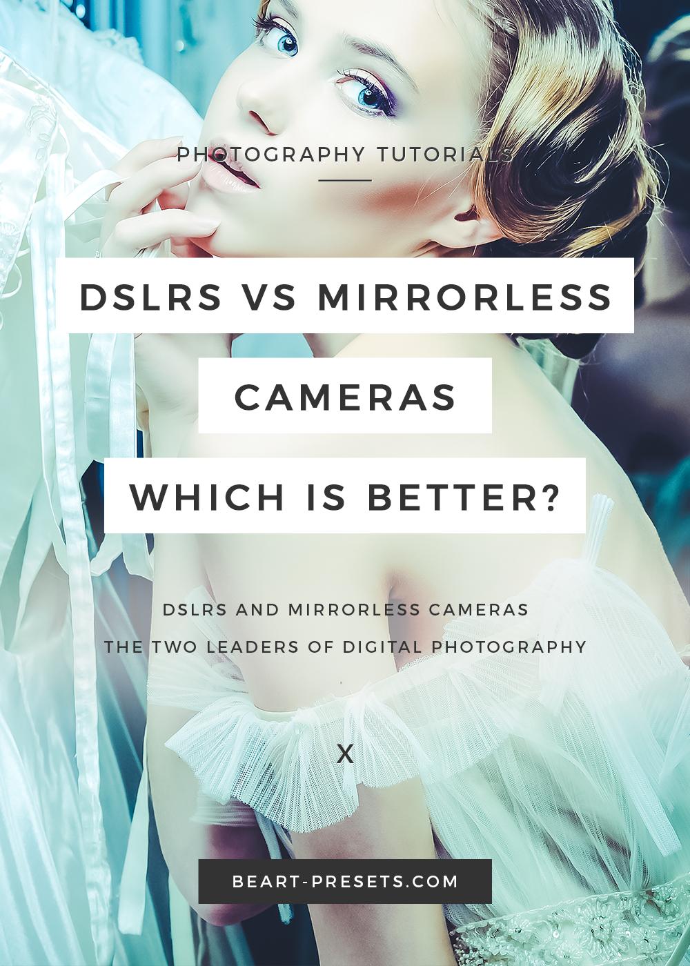 DSLRs vs mirrorless cameras