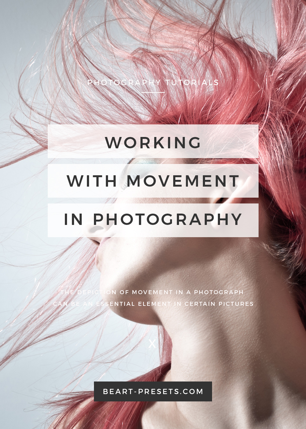 WORKING WITH MOVEMENT IN PHOTOGRAPHY