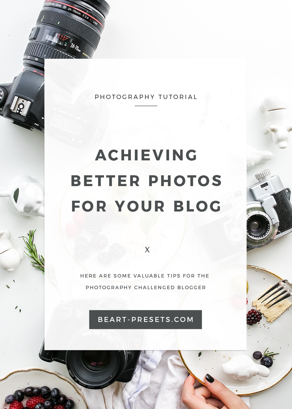 ACHIEVING BETTER PHOTOS FOR YOUR BLOG