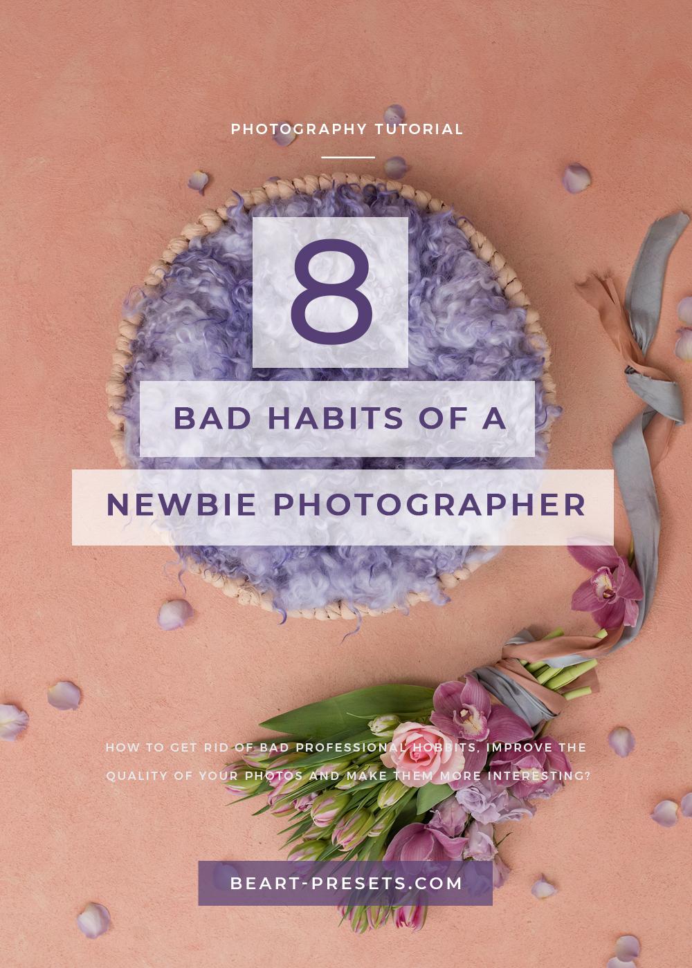 bad habits of a newborn photographers