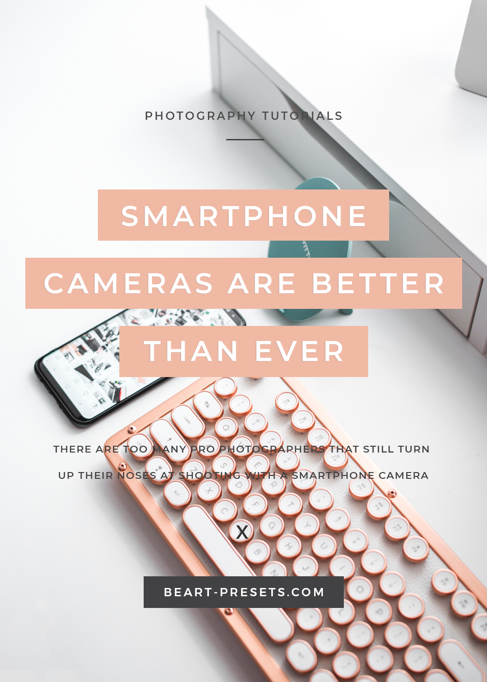 SMARTPHONE CAMERAS ARE BETTER THAN EVER