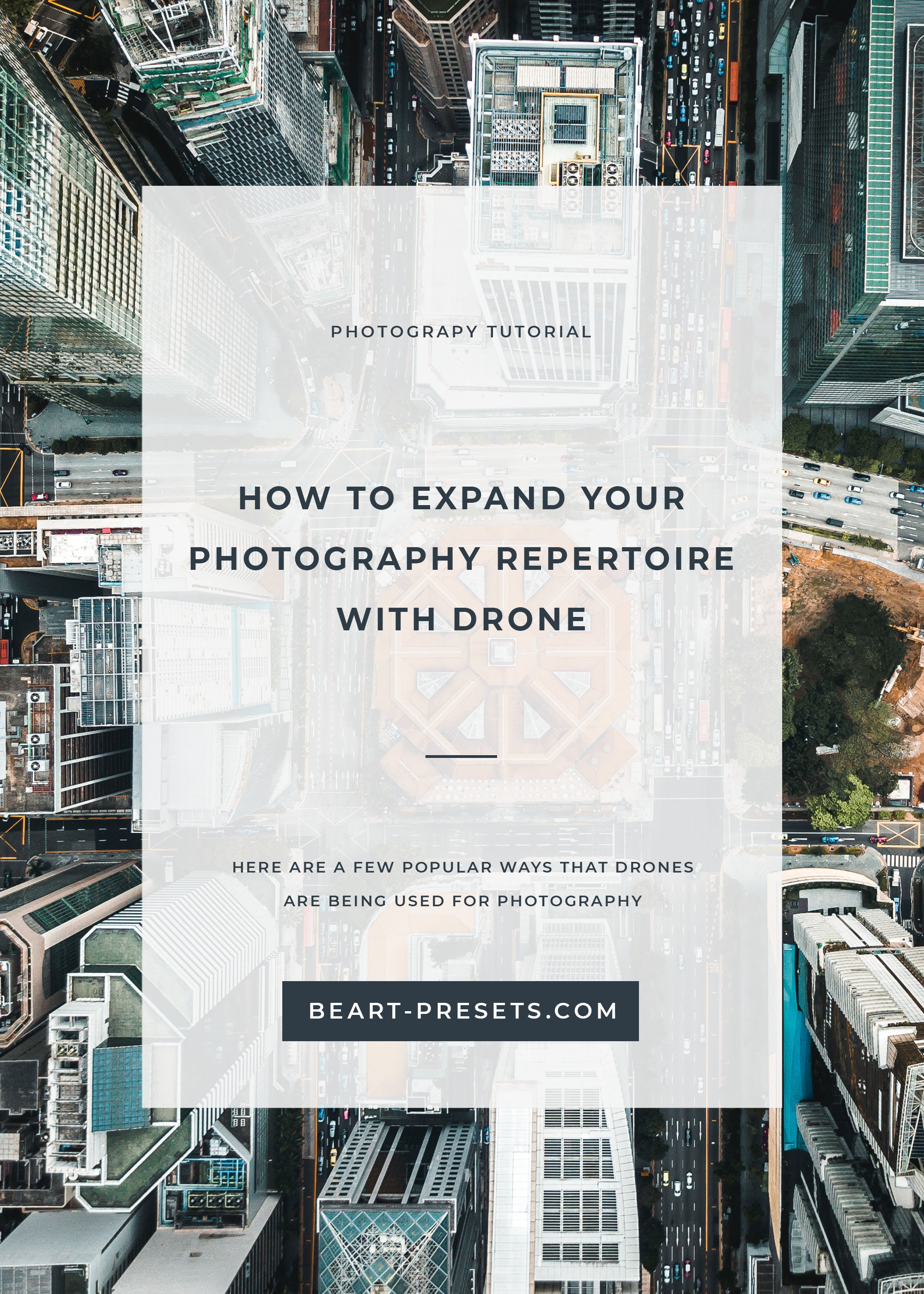 HOW TO EXPAND YOUR PHOTOGRAPHY REPERTOIRE WITH DRONE